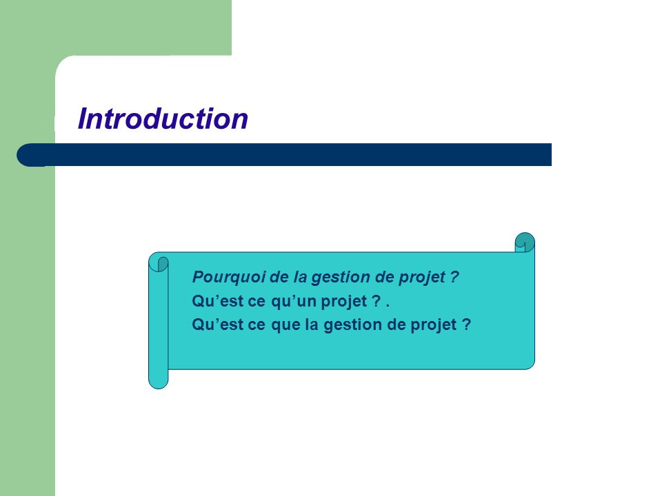 Introduction Pourquoi de la gestion de projet