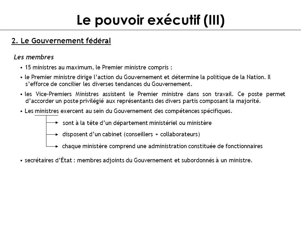 Le pouvoir exécutif (III)