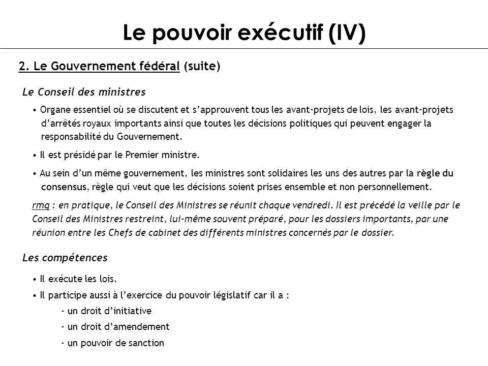Le pouvoir exécutif (IV)