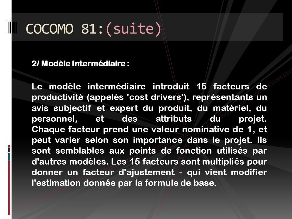 COCOMO 81:(suite) 2/ Modèle Intermédiaire :