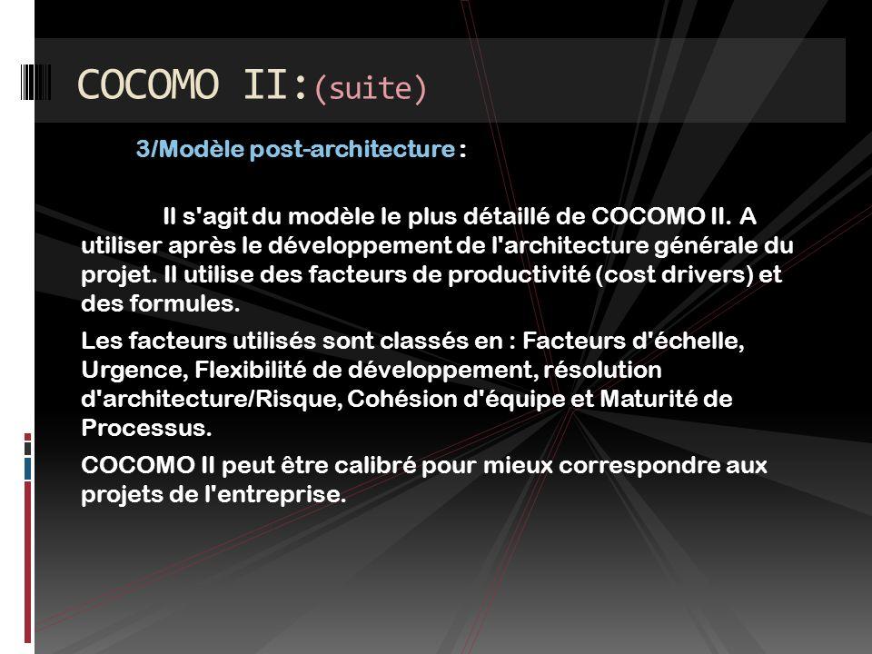 COCOMO II:(suite) 3/Modèle post-architecture :