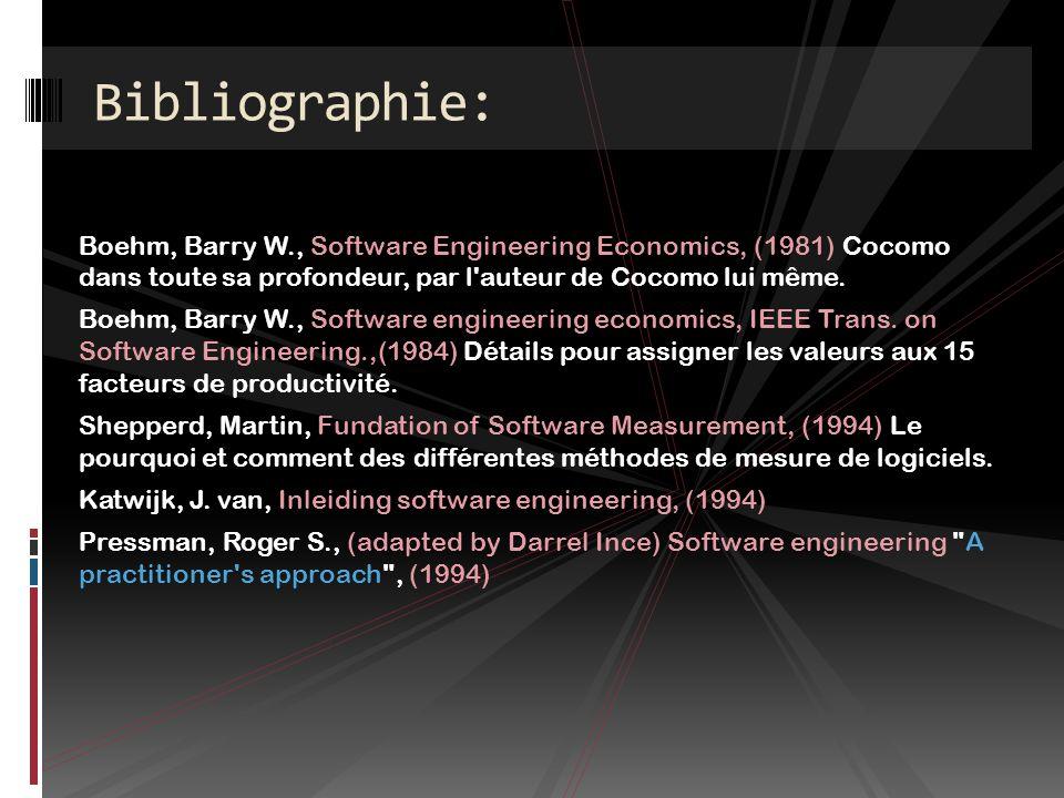 Bibliographie: Boehm, Barry W., Software Engineering Economics, (1981) Cocomo dans toute sa profondeur, par l auteur de Cocomo lui même.