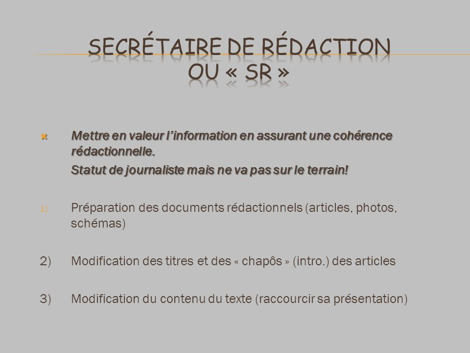 Secrétaire de rédaction ou « SR »