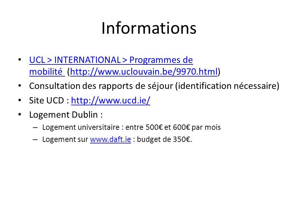 Informations UCL > INTERNATIONAL > Programmes de mobilité (http://www.uclouvain.be/9970.html)