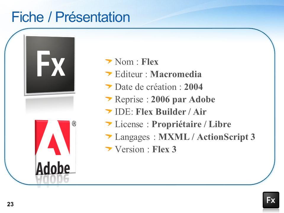 Fiche / Présentation Nom : Flex Editeur : Macromedia