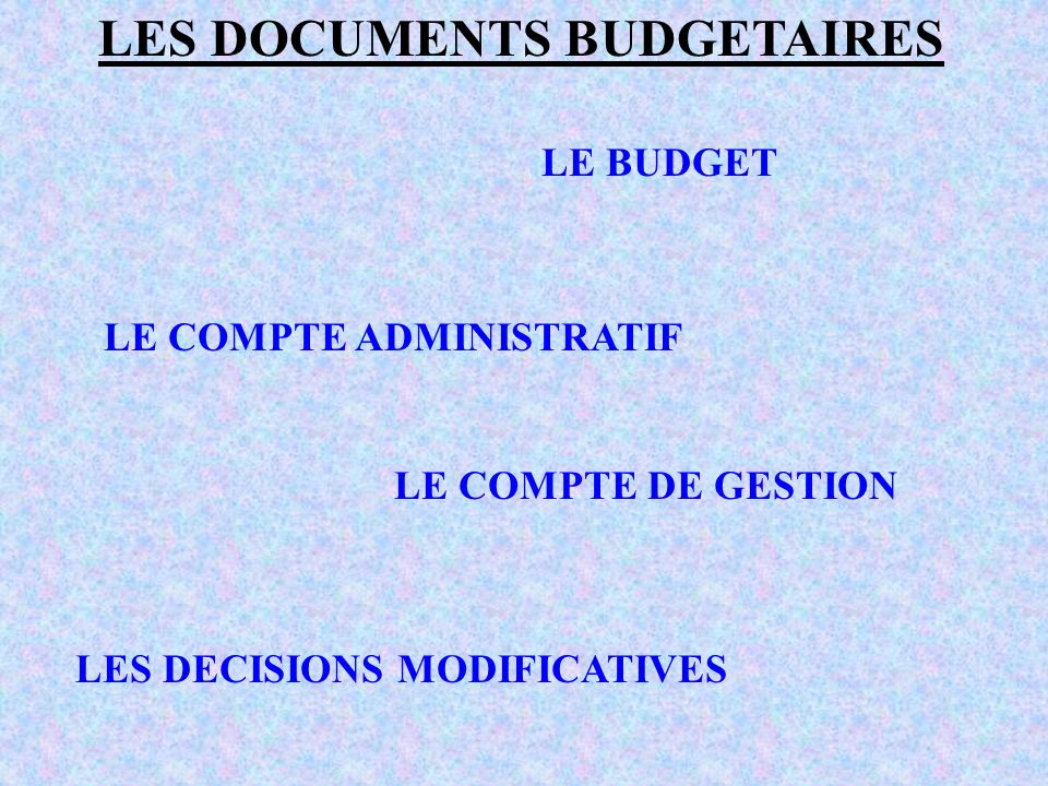 LE COMPTE ADMINISTRATIF LES DECISIONS MODIFICATIVES