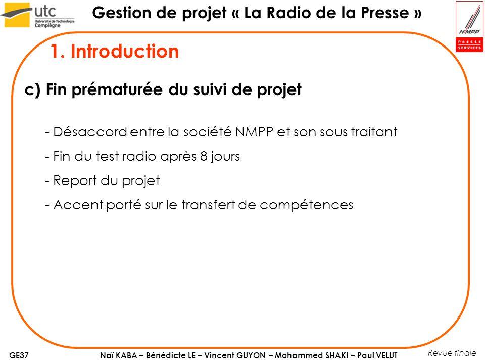 1. Introduction c) Fin prématurée du suivi de projet
