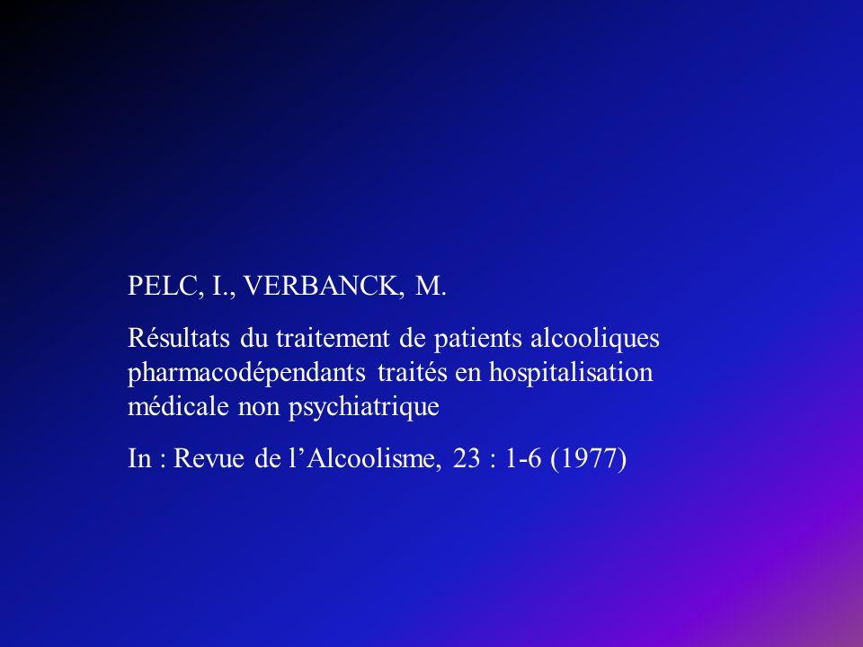 PELC, I., VERBANCK, M. Résultats du traitement de patients alcooliques pharmacodépendants traités en hospitalisation médicale non psychiatrique.