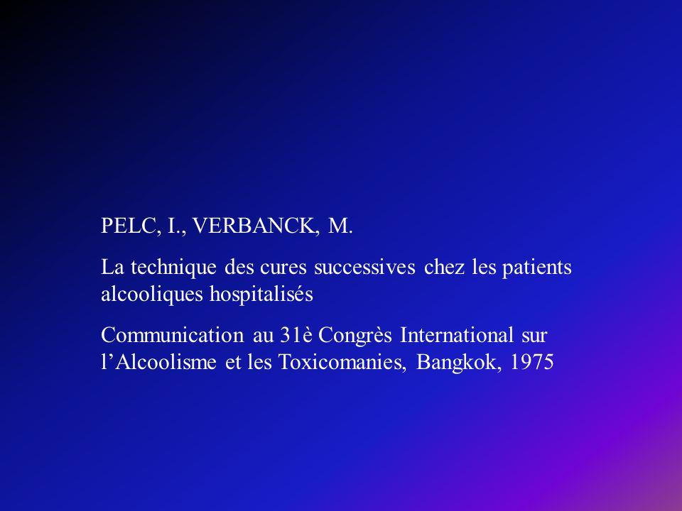 PELC, I., VERBANCK, M. La technique des cures successives chez les patients alcooliques hospitalisés.