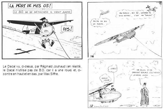 Le Dacal vu, ci-desus, par Réginald Jouhaud (en réalité, le Dacal n'utilise pas de B.O.