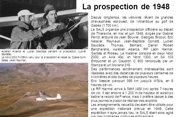 La prospection de 1948 Depuis longtemps, les vélivoles rêvent de grandes chevauchées est-ouest, de l'Atlantique au golf de Gabès (1 700 km).