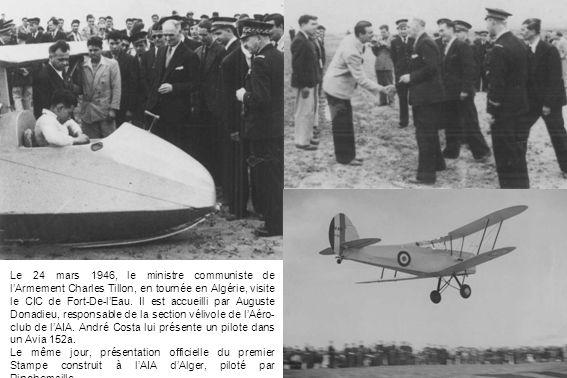 Le 24 mars 1946, le ministre communiste de l'Armement Charles Tillon, en tournée en Algérie, visite le CIC de Fort-De-l'Eau. Il est accueilli par Auguste Donadieu, responsable de la section vélivole de l'Aéro-club de l'AIA. André Costa lui présente un pilote dans un Avia 152a.
