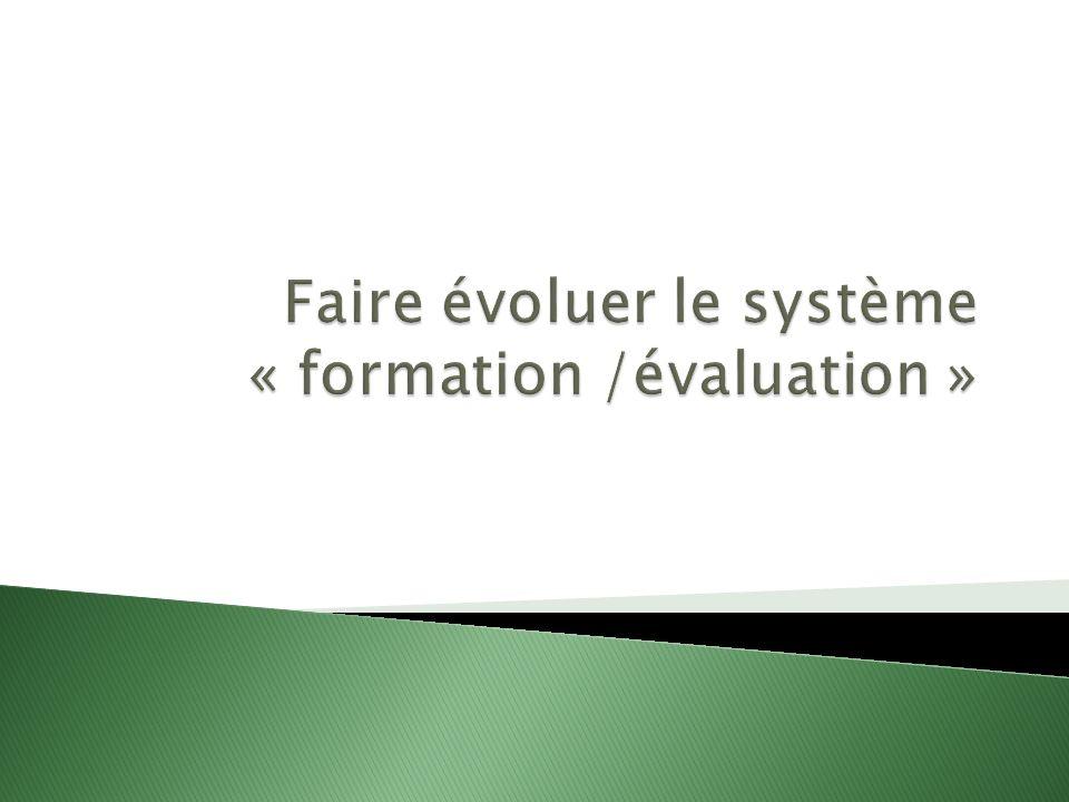 Faire évoluer le système « formation /évaluation »