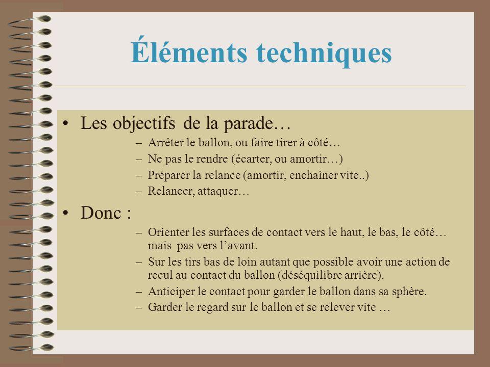 Éléments techniques Les objectifs de la parade… Donc :