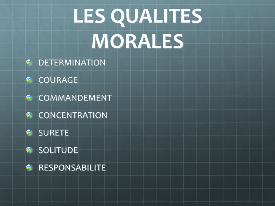 LES QUALITES MORALES DETERMINATION COURAGE COMMANDEMENT CONCENTRATION