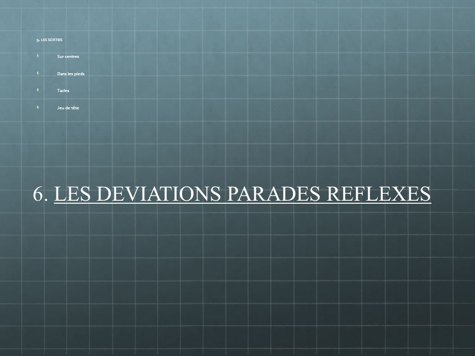 6. LES DEVIATIONS PARADES REFLEXES
