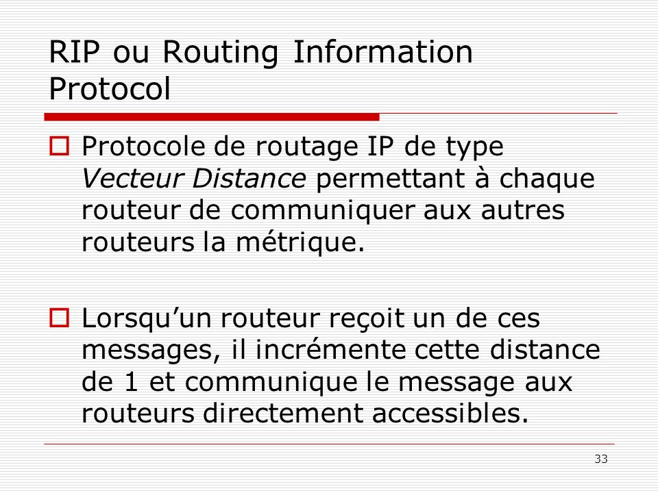 RIP ou Routing Information Protocol