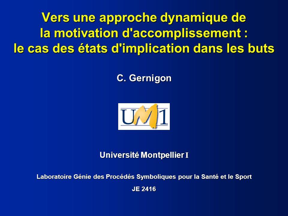 Vers une approche dynamique de la motivation d accomplissement : le cas des états d implication dans les buts