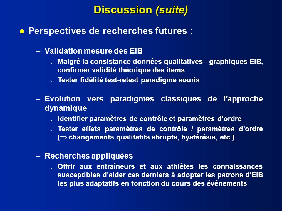 Discussion (suite) Perspectives de recherches futures :