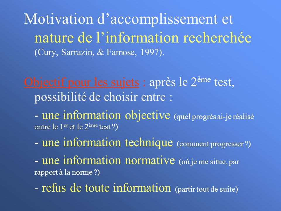 Motivation d'accomplissement et nature de l'information recherchée (Cury, Sarrazin, & Famose, 1997).