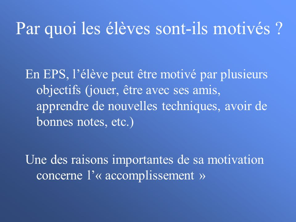 Par quoi les élèves sont-ils motivés