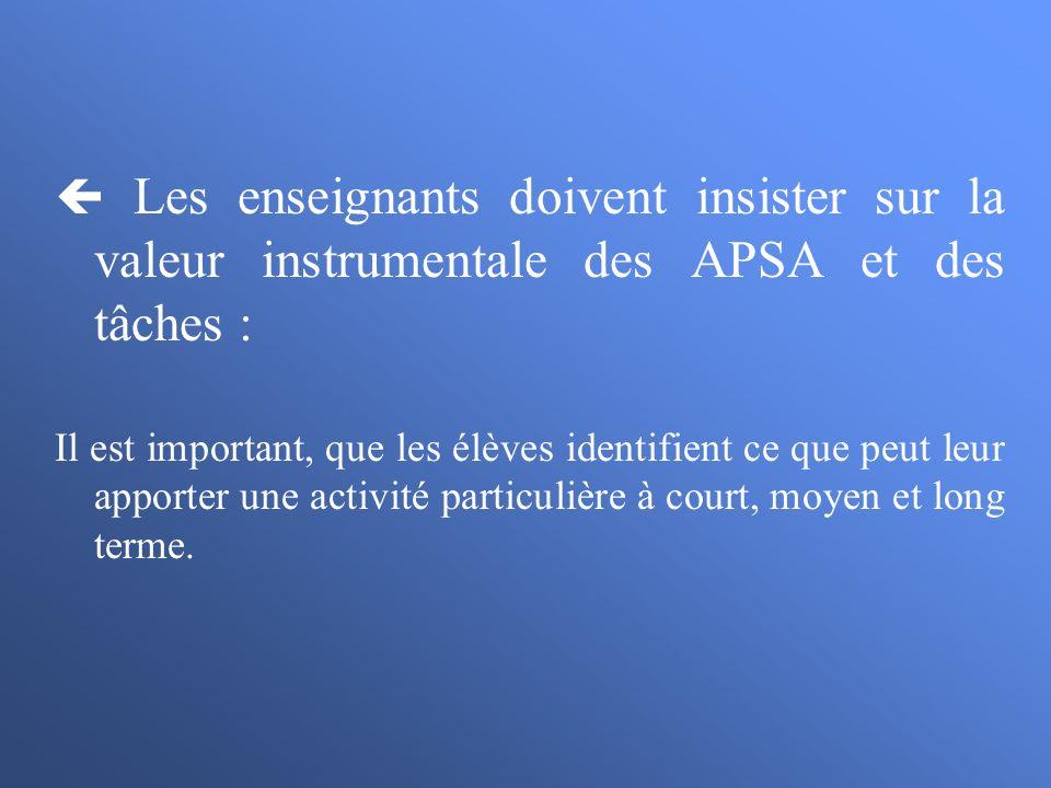  Les enseignants doivent insister sur la valeur instrumentale des APSA et des tâches :