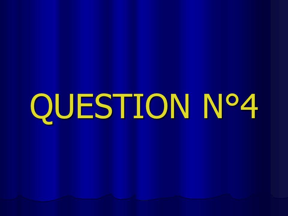 QUESTION N°4