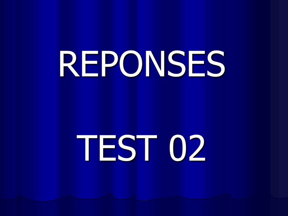 REPONSES TEST 02