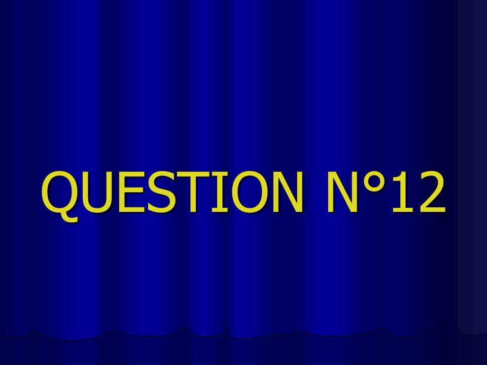 QUESTION N°12