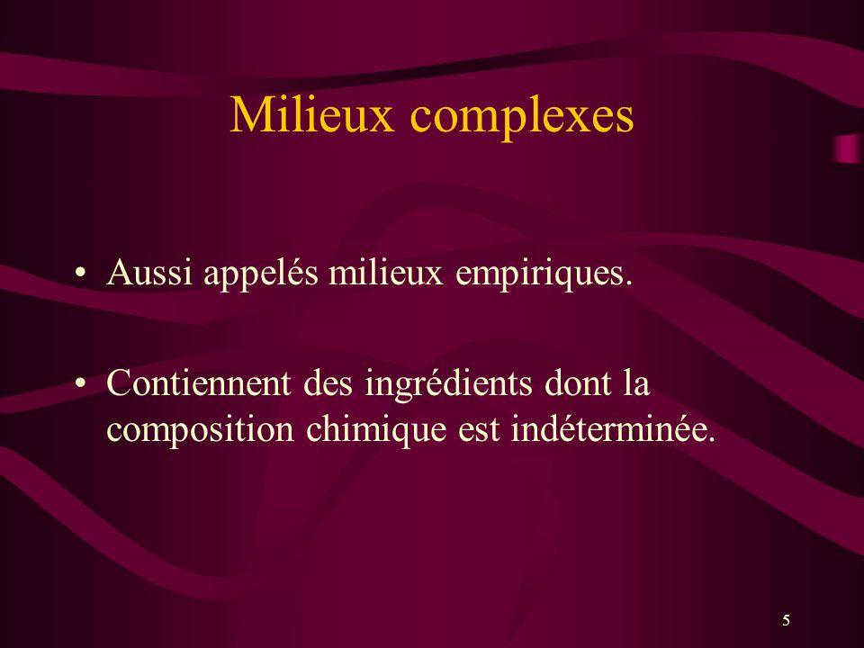 Milieux complexes Aussi appelés milieux empiriques.