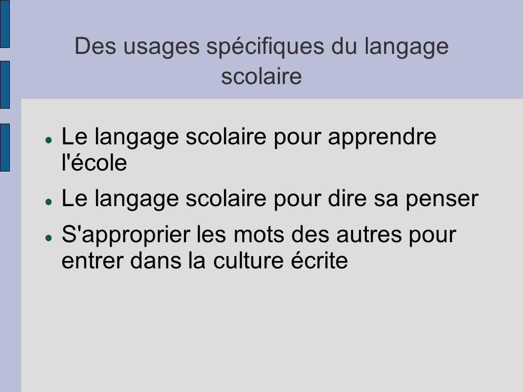 Des usages spécifiques du langage scolaire