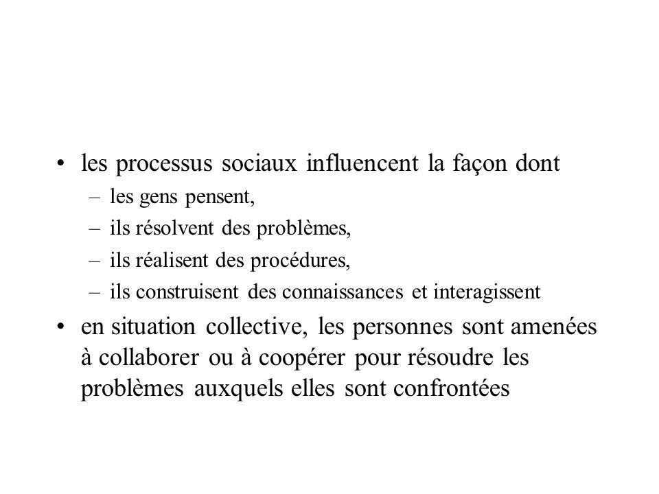les processus sociaux influencent la façon dont