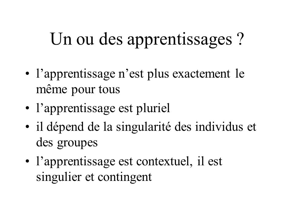 Un ou des apprentissages