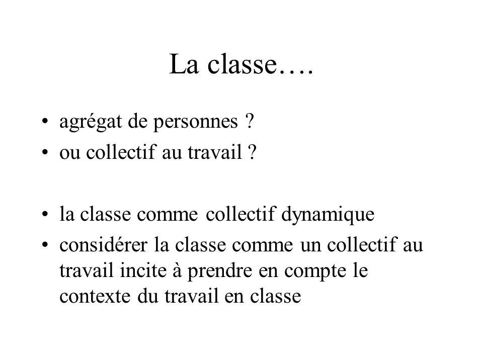 La classe…. agrégat de personnes ou collectif au travail