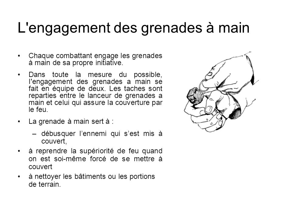 L engagement des grenades à main