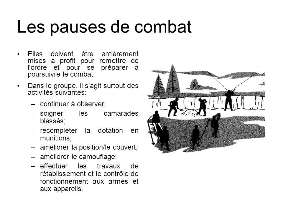 Les pauses de combat Elles doivent être entièrement mises à profit pour remettre de l ordre et pour se préparer à poursuivre le combat.