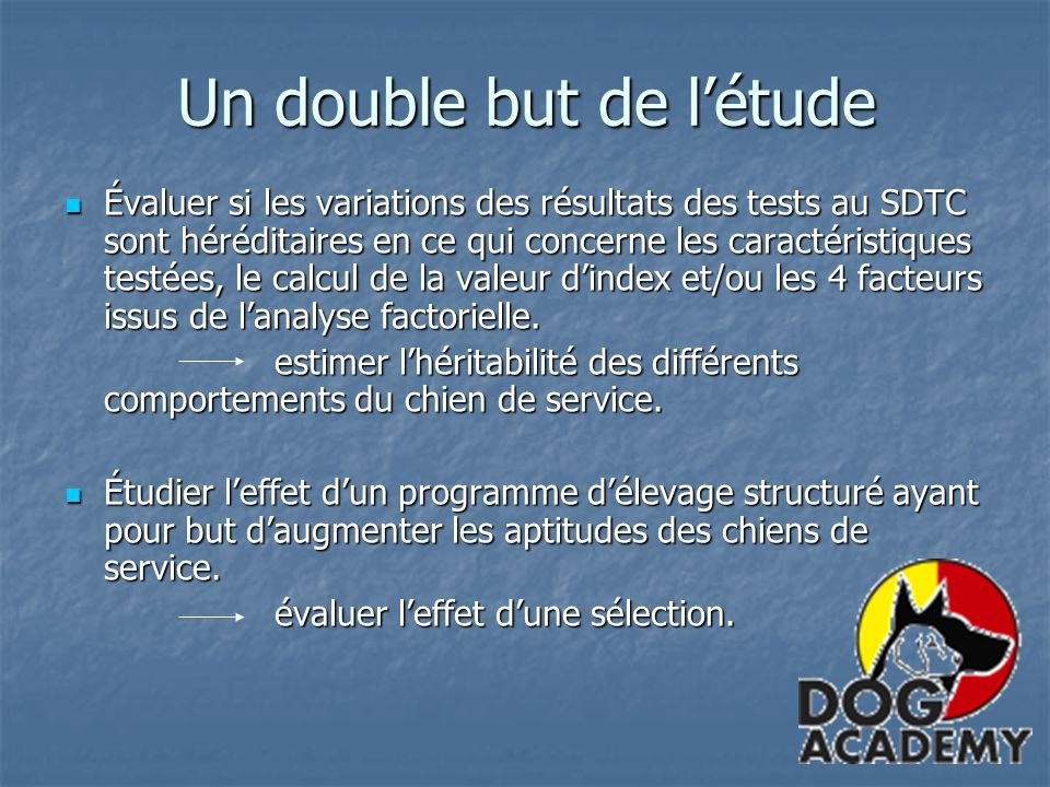 Un double but de l'étude