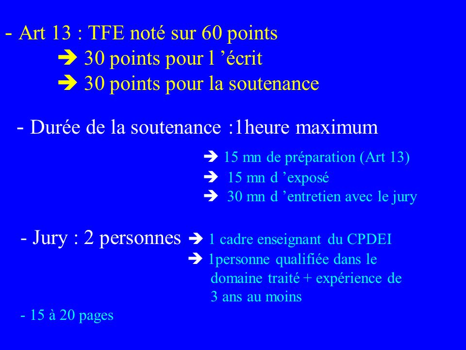 - Art 13 : TFE noté sur 60 points.  30 points pour l 'écrit