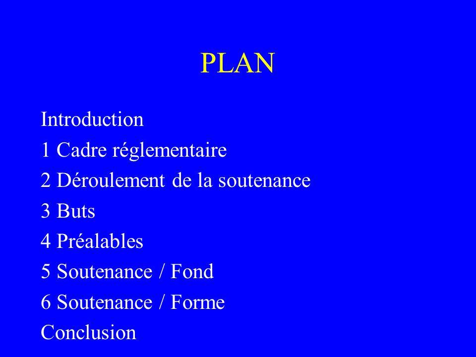 PLAN Introduction 1 Cadre réglementaire 2 Déroulement de la soutenance