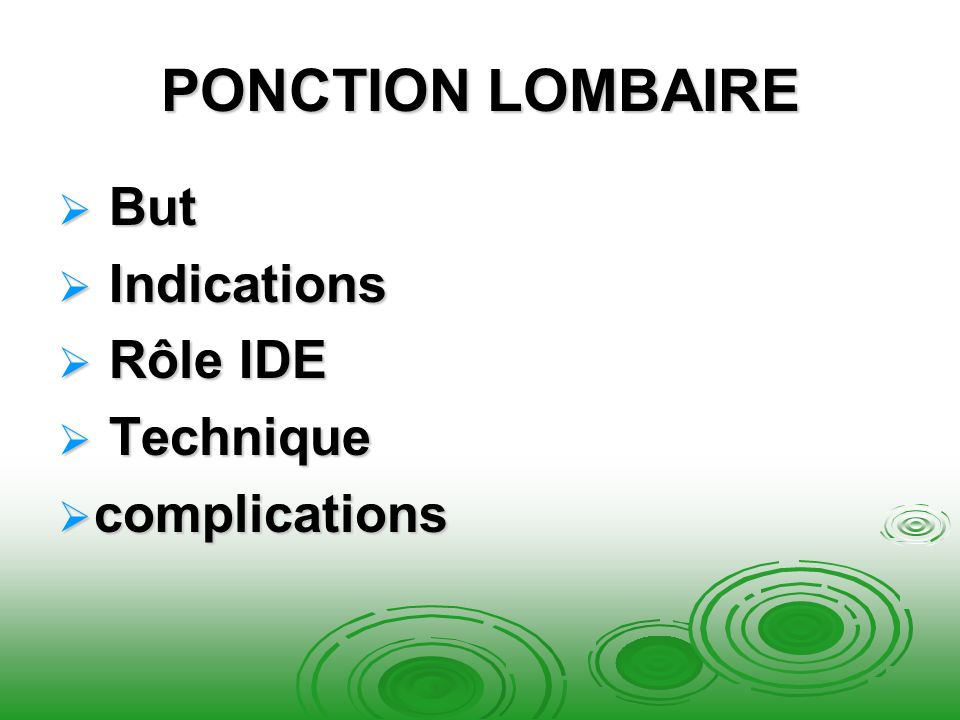 PONCTION LOMBAIRE But Indications Rôle IDE Technique complications
