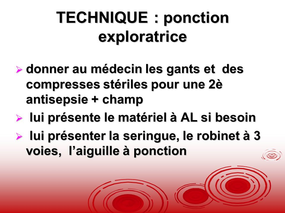 TECHNIQUE : ponction exploratrice