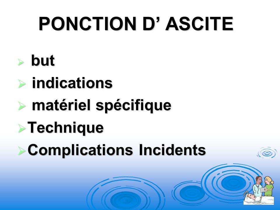 PONCTION D' ASCITE indications matériel spécifique Technique