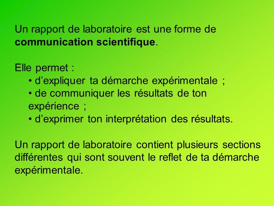 Un rapport de laboratoire est une forme de communication scientifique.