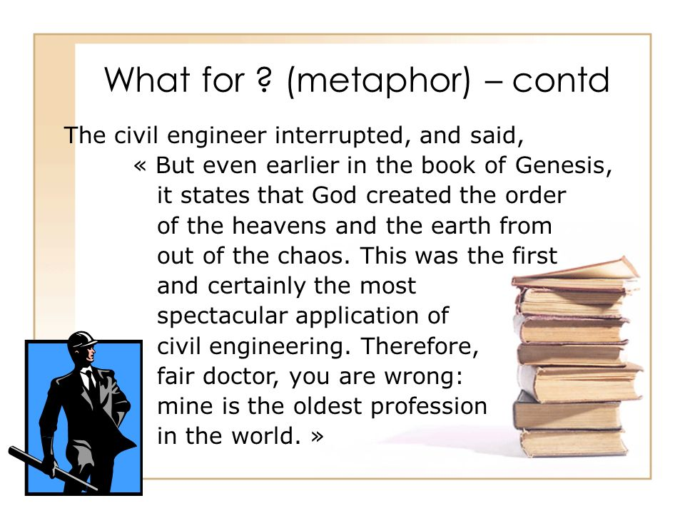 What for (metaphor) – contd