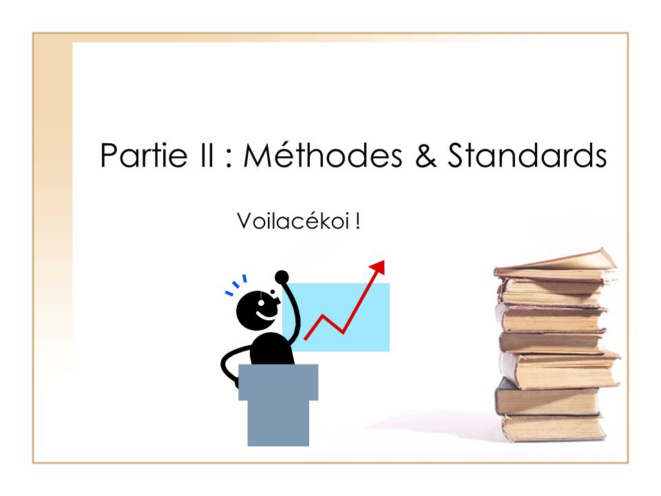 Partie II : Méthodes & Standards