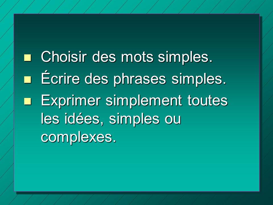 Choisir des mots simples.