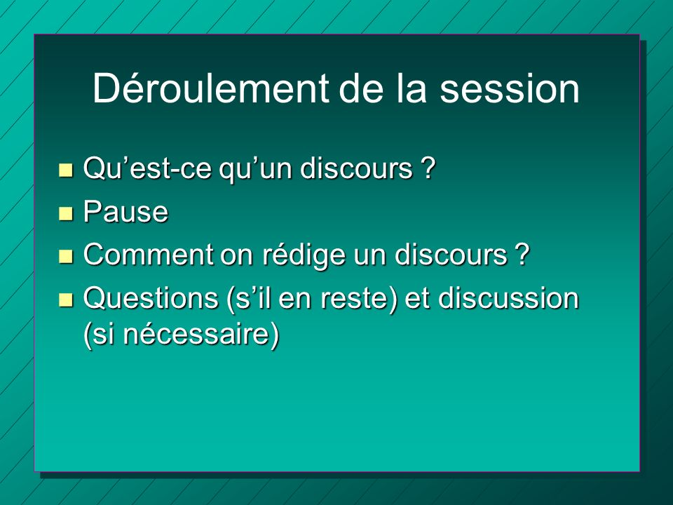 Déroulement de la session