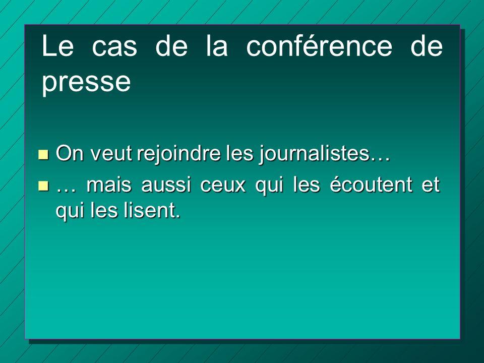 Le cas de la conférence de presse
