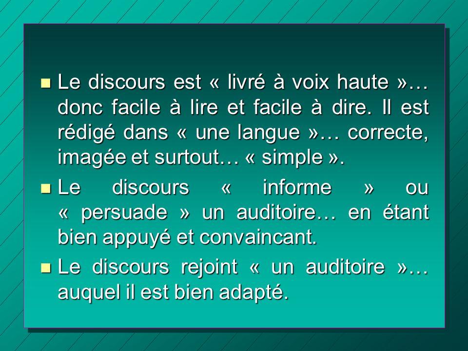 Le discours est « livré à voix haute »… donc facile à lire et facile à dire. Il est rédigé dans « une langue »… correcte, imagée et surtout… « simple ».