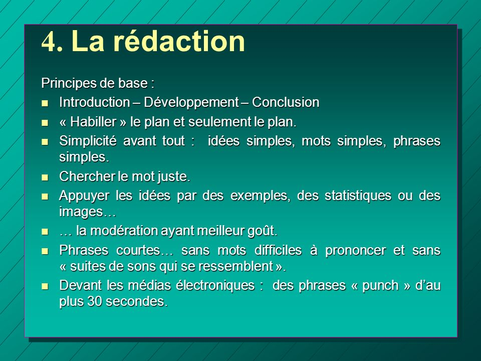 4. La rédaction Principes de base :